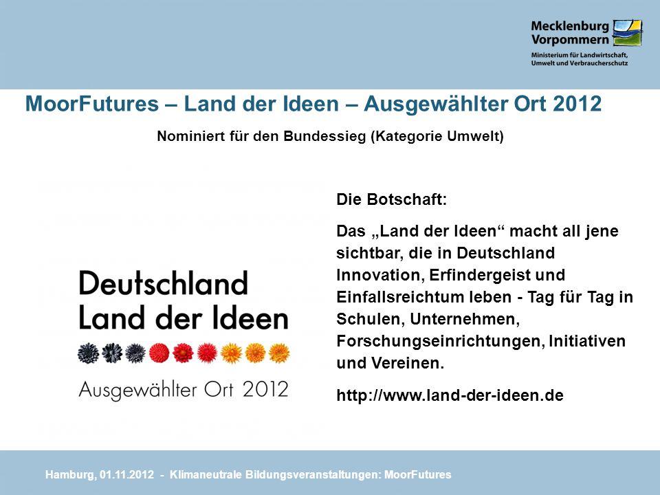 MoorFutures – Land der Ideen – Ausgewählter Ort 2012 Nominiert für den Bundessieg (Kategorie Umwelt) Hamburg, 01.11.2012 - Klimaneutrale Bildungsveran