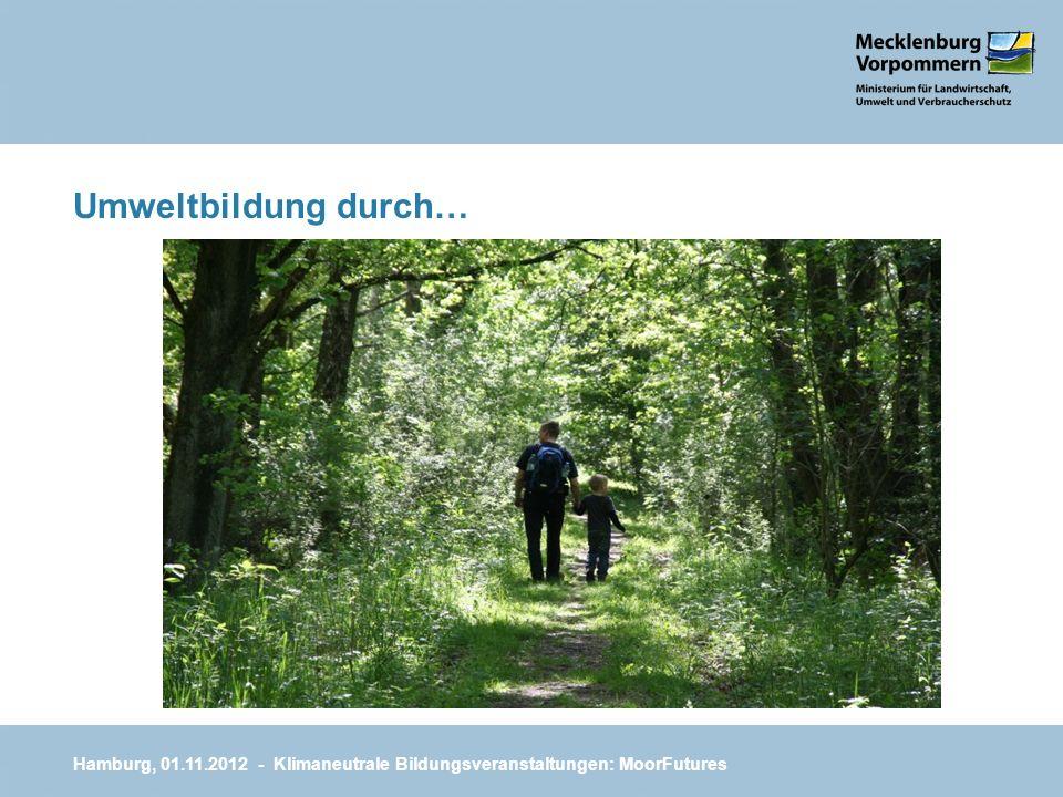 Für Kunden und Partner konkret erlebbar… Hamburg, 01.11.2012 - Klimaneutrale Bildungsveranstaltungen: MoorFutures