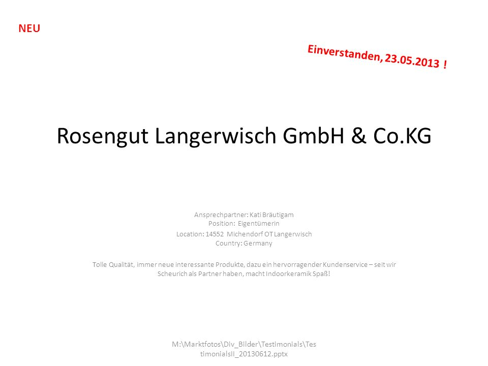 Rosengut Langerwisch GmbH & Co.KG Ansprechpartner: Kati Bräutigam Position: Eigentümerin Location: 14552 Michendorf OT Langerwisch Country: Germany To