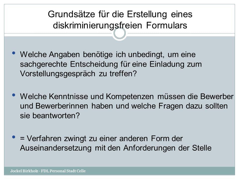 Jockel Birkholz - FDL Personal Stadt Celle Welche Angaben benötige ich unbedingt, um eine sachgerechte Entscheidung für eine Einladung zum Vorstellungsgespräch zu treffen.