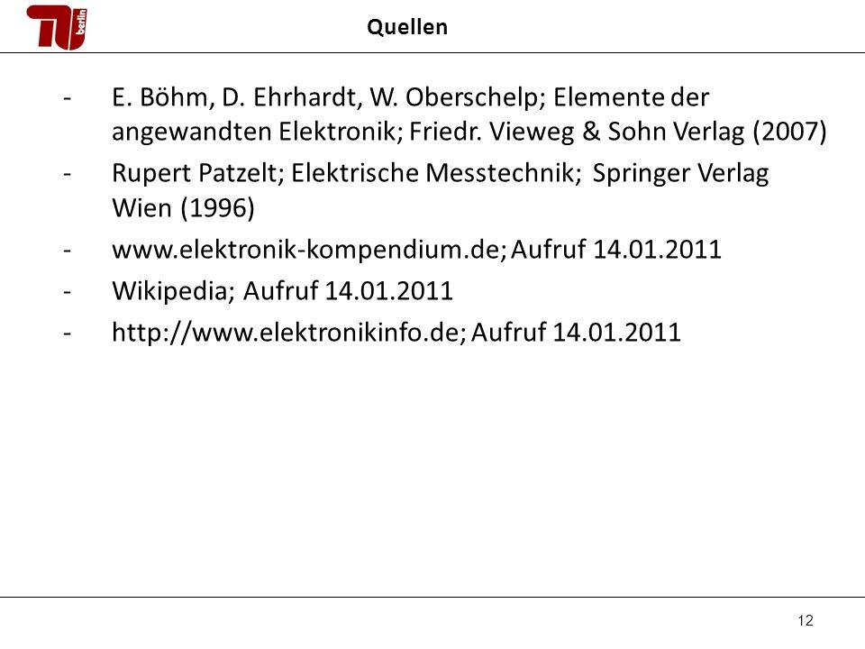 12 Quellen -E.Böhm, D. Ehrhardt, W. Oberschelp; Elemente der angewandten Elektronik; Friedr.