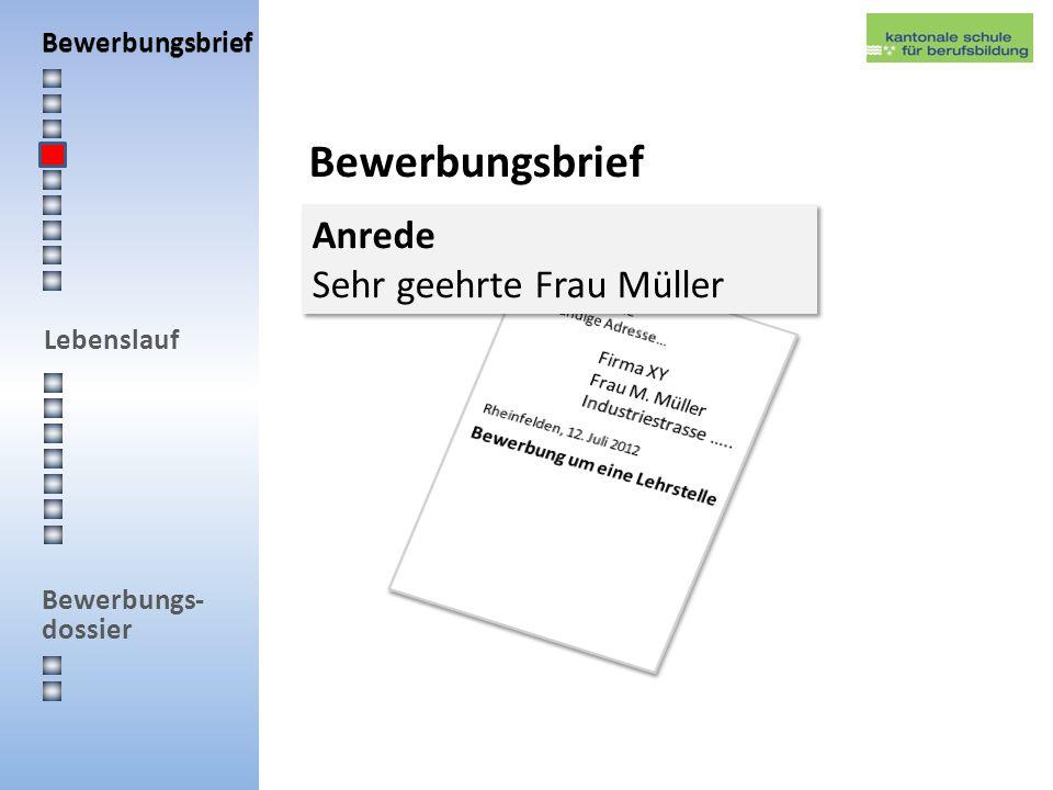 Lebenslauf Bewerbungs- dossier Bewerbungsbrief Anrede Sehr geehrte Frau Müller Anrede Sehr geehrte Frau Müller Bewerbungsbrief