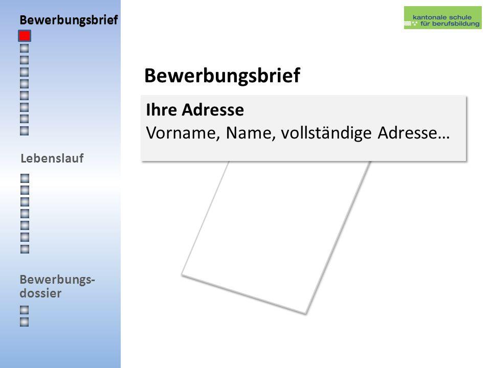 Lebenslauf Bewerbungs- dossier Briefinhalt 1.