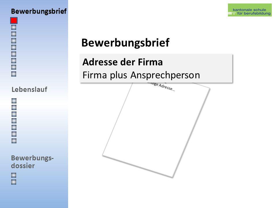 Bewerbungsbrief Lebenslauf Bewerbungs- dossier Lebenslauf Besondere Kenntnisse die letzte zuerst.