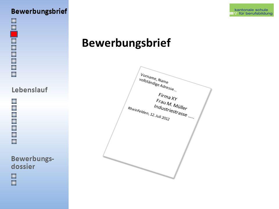 Lebenslauf Bewerbungs- dossier Checkliste für Bewerbungsbrief Vollständige Adresse, Telefonnummer inkl.