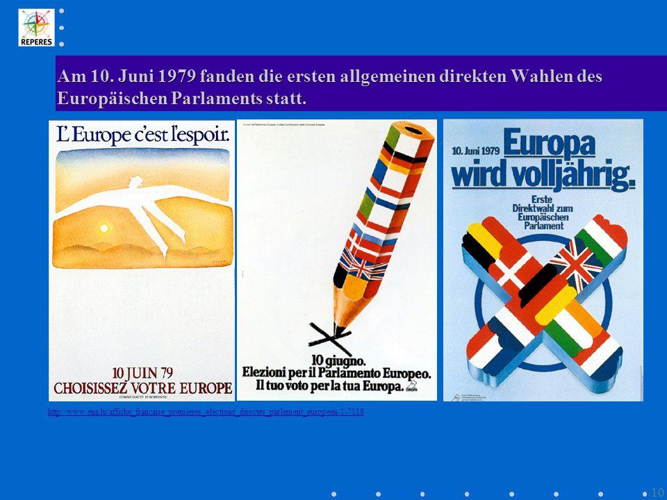 Am 10. Juni 1979 fanden die ersten allgemeinen direkten Wahlen des Europäischen Parlaments statt. http://www.ena.lu/affiche_francaise_premieres_electi