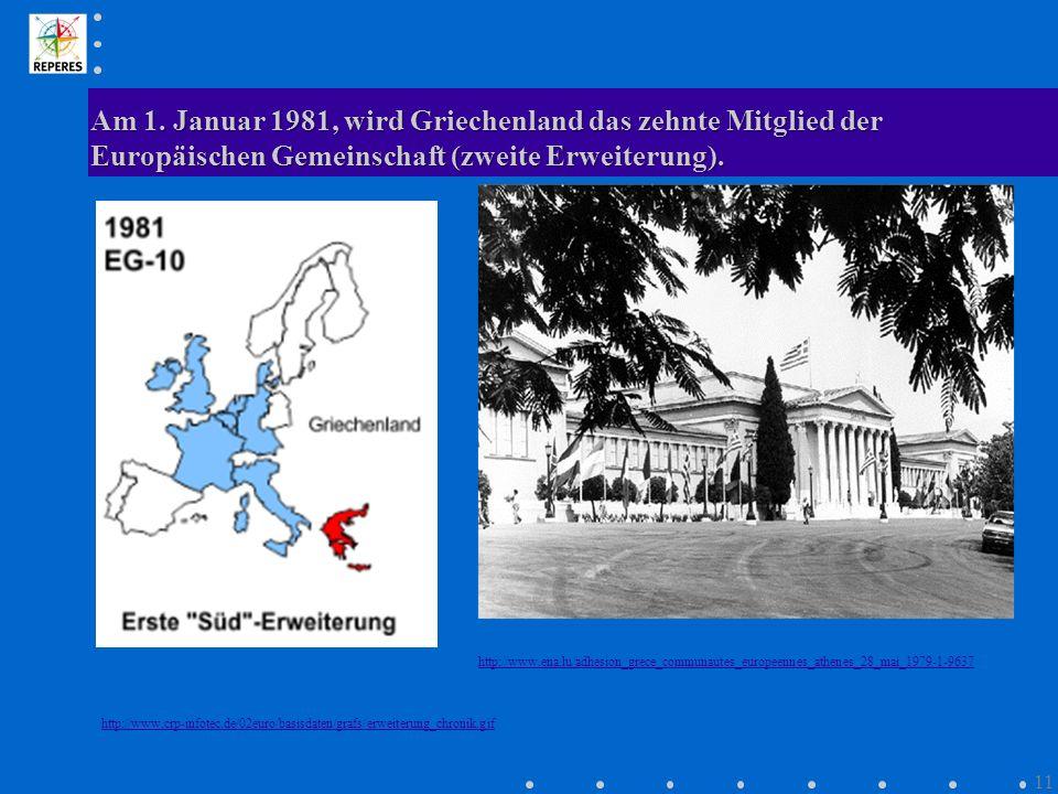 Am 1. Januar 1981, wird Griechenland das zehnte Mitglied der Europäischen Gemeinschaft (zweite Erweiterung). http://www.crp-infotec.de/02euro/basisdat