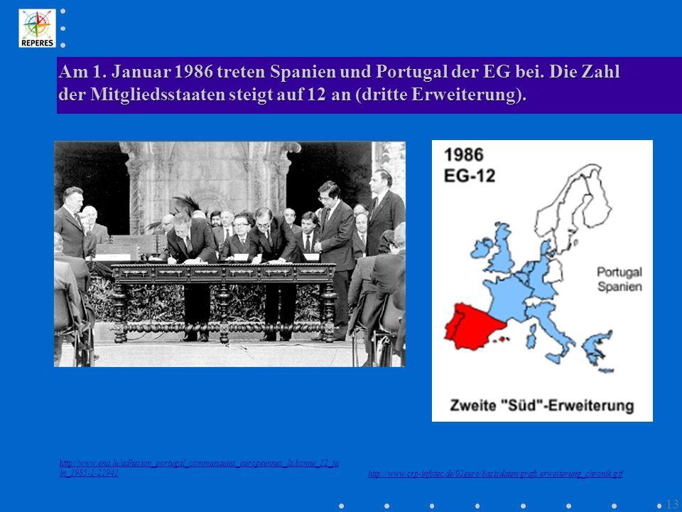 Am 1. Januar 1986 treten Spanien und Portugal der EG bei. Die Zahl der Mitgliedsstaaten steigt auf 12 an (dritte Erweiterung). http://www.ena.lu/adhes