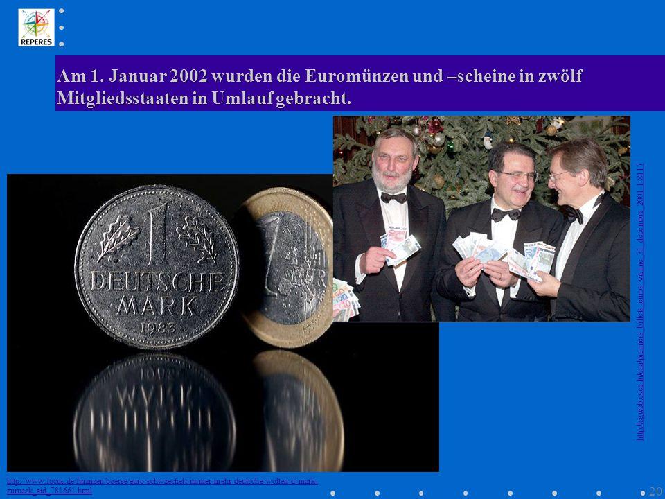 Am 1. Januar 2002 wurden die Euromünzen und –scheine in zwölf Mitgliedsstaaten in Umlauf gebracht. http://www.focus.de/finanzen/boerse/euro-schwaechel