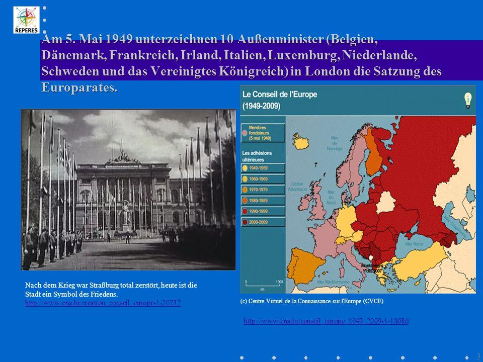 Am 5. Mai 1949 unterzeichnen 10 Außenminister (Belgien, Dänemark, Frankreich, Irland, Italien, Luxemburg, Niederlande, Schweden und das Vereinigtes Kö