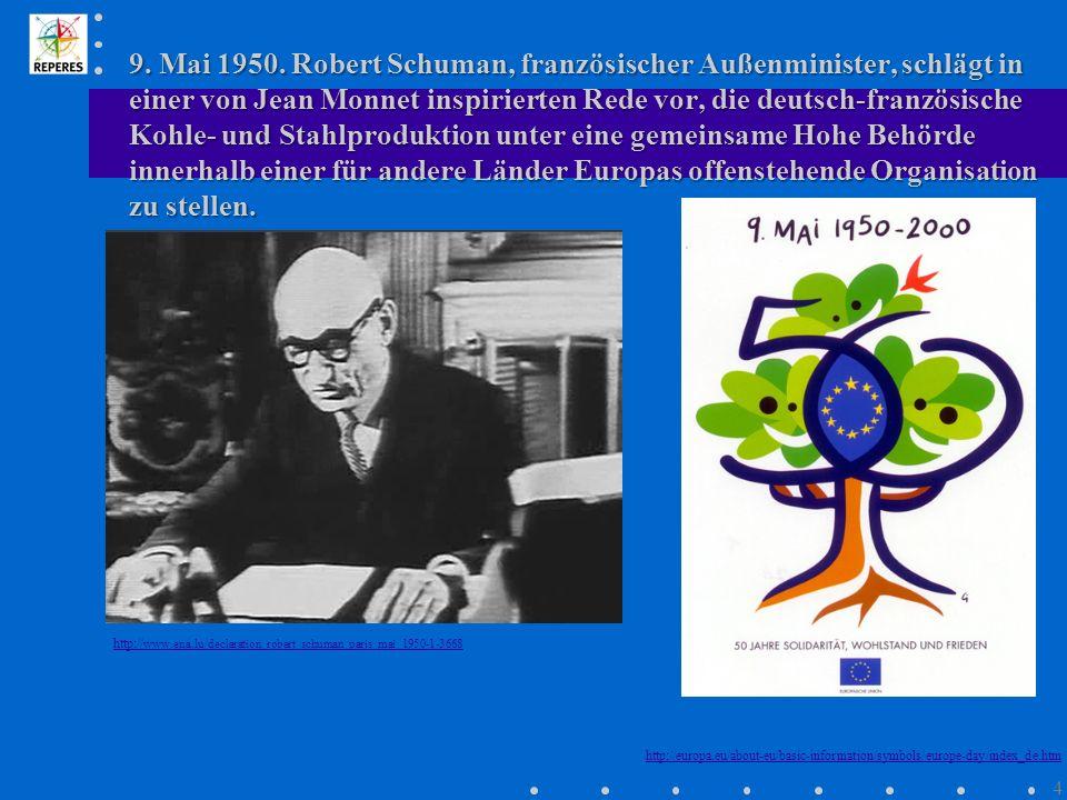 9. Mai 1950. Robert Schuman, französischer Außenminister, schlägt in einer von Jean Monnet inspirierten Rede vor, die deutsch-französische Kohle- und