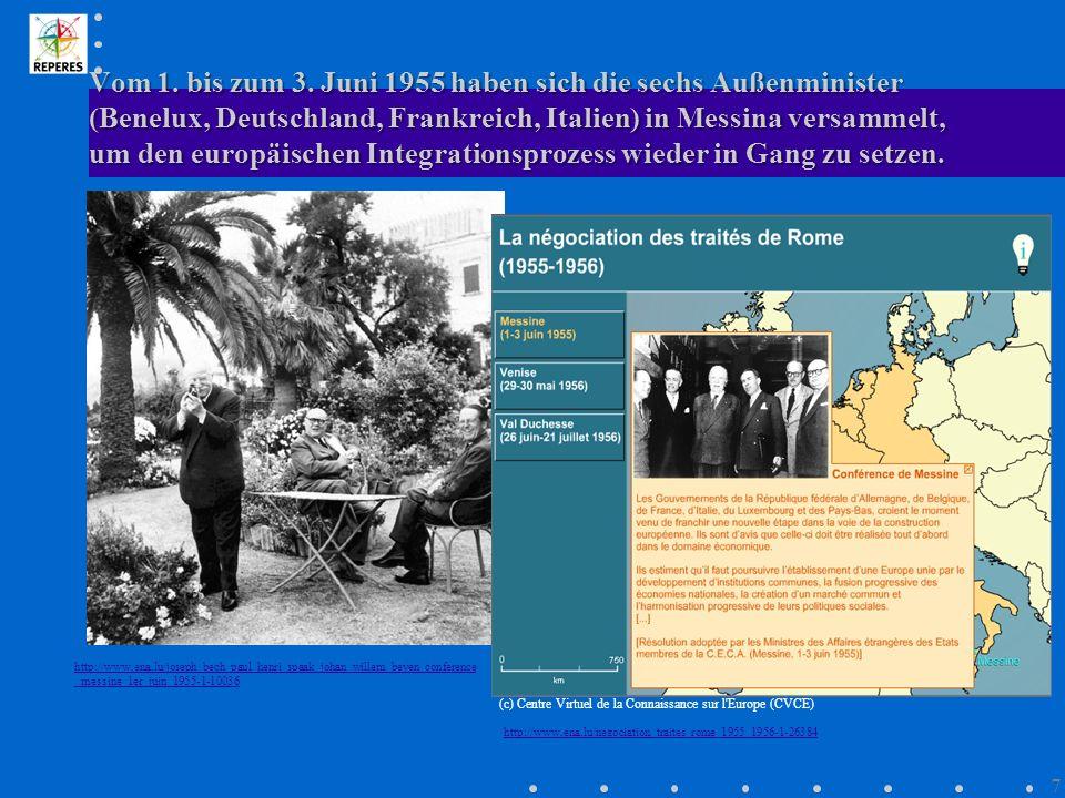 Vom 1. bis zum 3. Juni 1955 haben sich die sechs Außenminister (Benelux, Deutschland, Frankreich, Italien) in Messina versammelt, um den europäischen