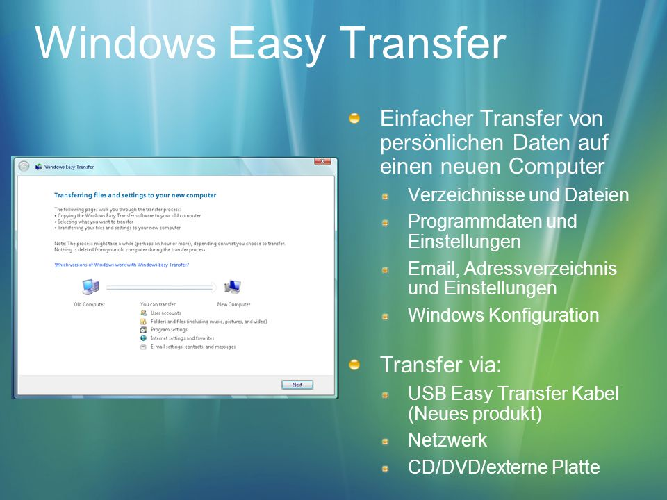 Windows Easy Transfer Einfacher Transfer von persönlichen Daten auf einen neuen Computer Verzeichnisse und Dateien Programmdaten und Einstellungen Ema