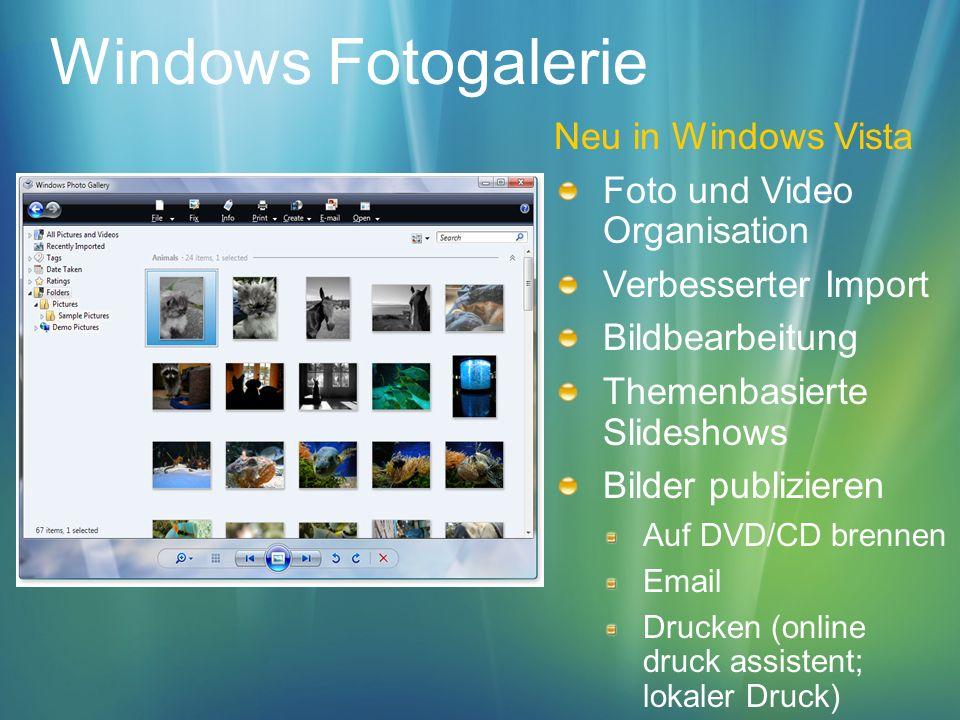Windows Fotogalerie Neu in Windows Vista Foto und Video Organisation Verbesserter Import Bildbearbeitung Themenbasierte Slideshows Bilder publizieren