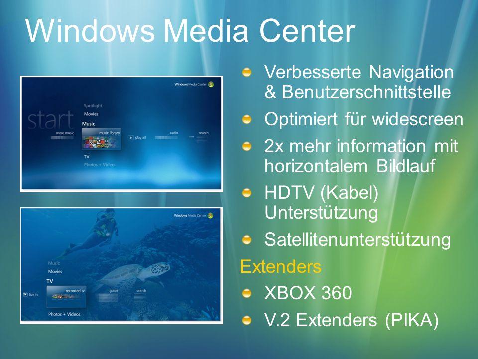 Windows Media Center Verbesserte Navigation & Benutzerschnittstelle Optimiert für widescreen 2x mehr information mit horizontalem Bildlauf HDTV (Kabel