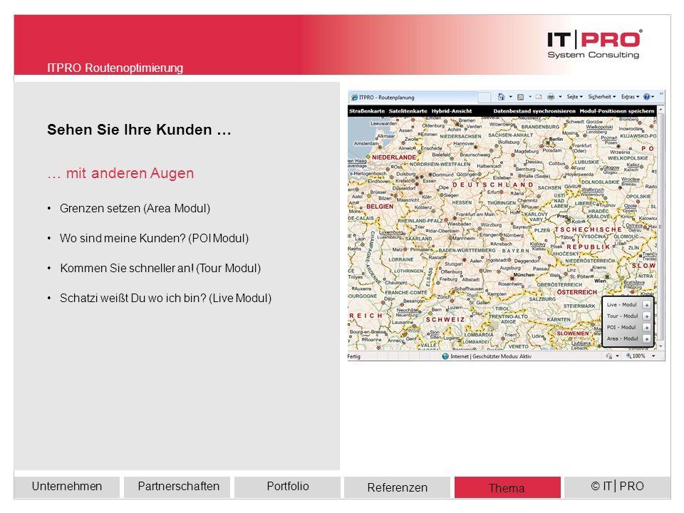 Referenzen UnternehmenPortfolioPartnerschaften Thema © ITPRO Grenzen setzen (Area Modul) Wo sind meine Kunden.