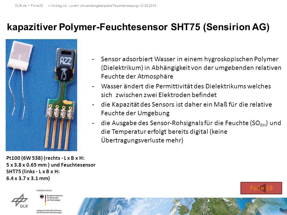 DLR.de Folie 29> Vortrag >A. Lorek Anwendungsbeispiele Feuchtemessung> 12.09.2013 kapazitiver Polymer-Feuchtesensor SHT75 (Sensirion AG) Pt100 (6W 538