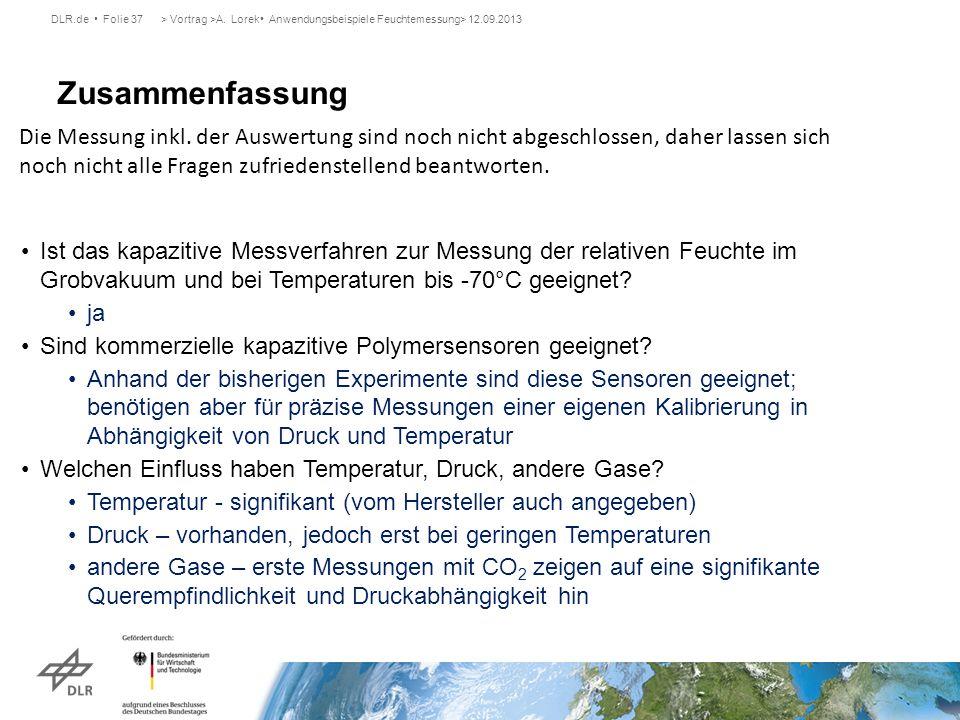 DLR.de Folie 37> Vortrag >A. Lorek Anwendungsbeispiele Feuchtemessung> 12.09.2013 Zusammenfassung Ist das kapazitive Messverfahren zur Messung der rel