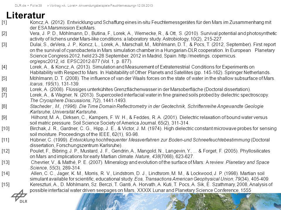 DLR.de Folie 39> Vortrag >A. Lorek Anwendungsbeispiele Feuchtemessung> 12.09.2013 Literatur [1]Koncz, A. (2012). Entwicklung und Schaffung eines in-si