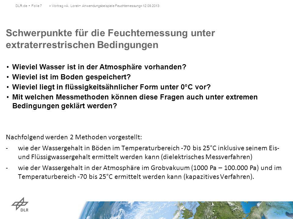 DLR.de Folie 7> Vortrag >A. Lorek Anwendungsbeispiele Feuchtemessung> 12.09.2013 Schwerpunkte für die Feuchtemessung unter extraterrestrischen Bedingu