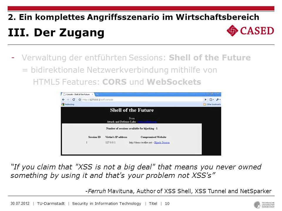 30.07.2012 | TU-Darmstadt | Security in Information Technology | Titel | 10 III. Der Zugang 2. Ein komplettes Angriffsszenario im Wirtschaftsbereich I