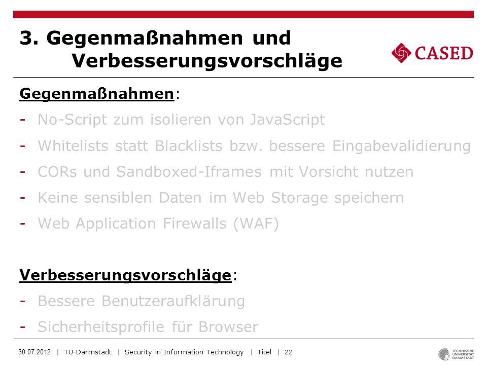 30.07.2012 | TU-Darmstadt | Security in Information Technology | Titel | 22 Gegenmaßnahmen: -No-Script zum isolieren von JavaScript -Whitelists statt