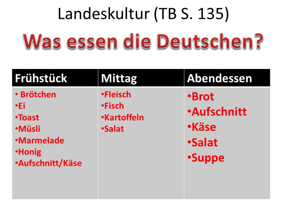 Landeskultur (TB S. 135) FrühstückMittagAbendessen