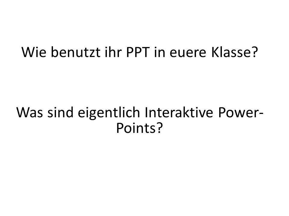Gute Power Points müssen Gute geplant sein Rückmeldungen an die Schüler geben Animation fotos Oder hyperlinks