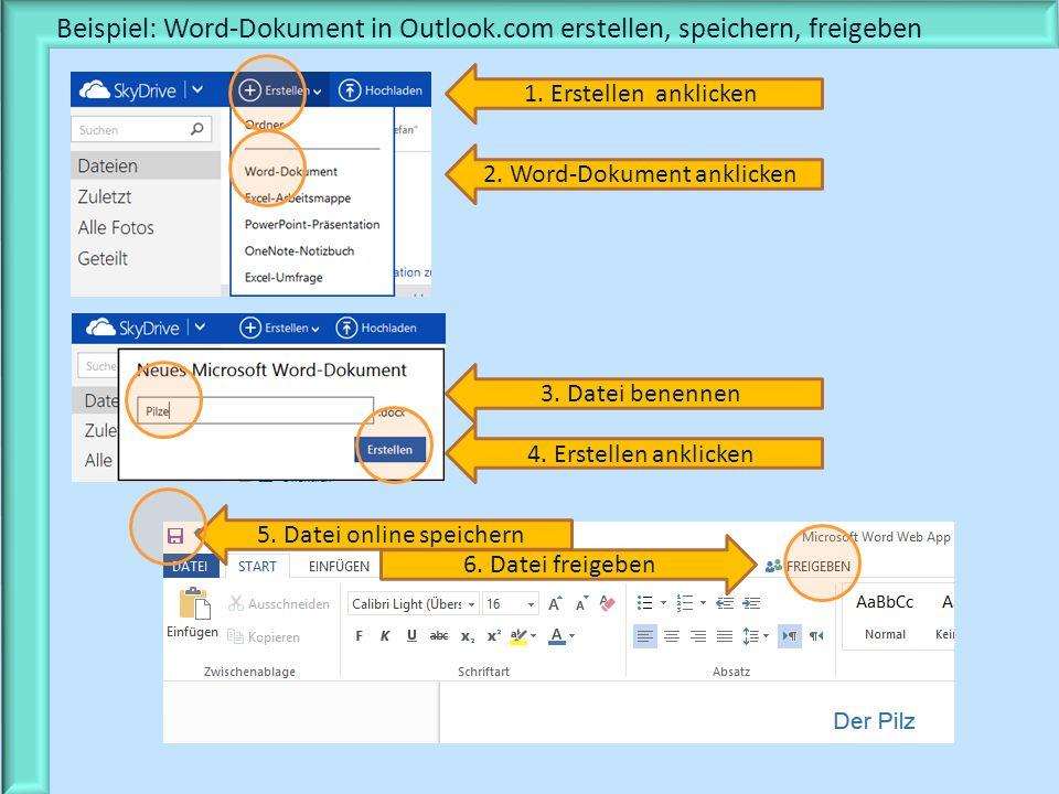 Beispiel: Word-Dokument in Outlook.com erstellen, speichern, freigeben 1. Erstellen anklicken 2. Word-Dokument anklicken 3. Datei benennen 4. Erstelle
