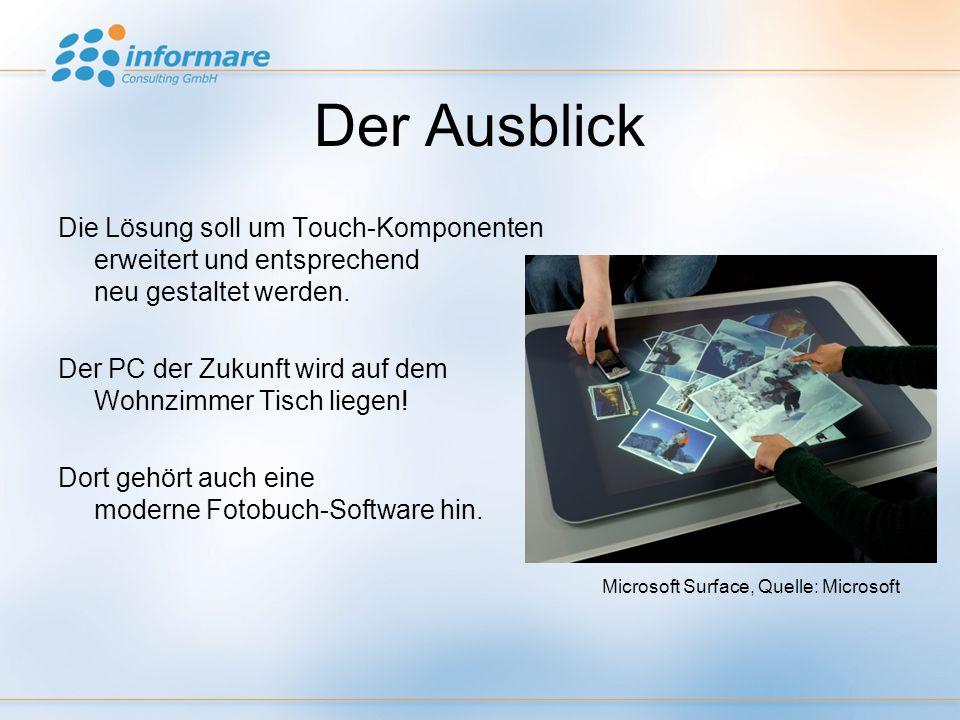Der Ausblick Die Lösung soll um Touch-Komponenten erweitert und entsprechend neu gestaltet werden.
