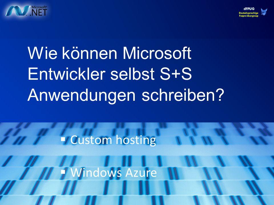 Wie können Microsoft Entwickler selbst S+S Anwendungen schreiben Custom hosting Windows Azure