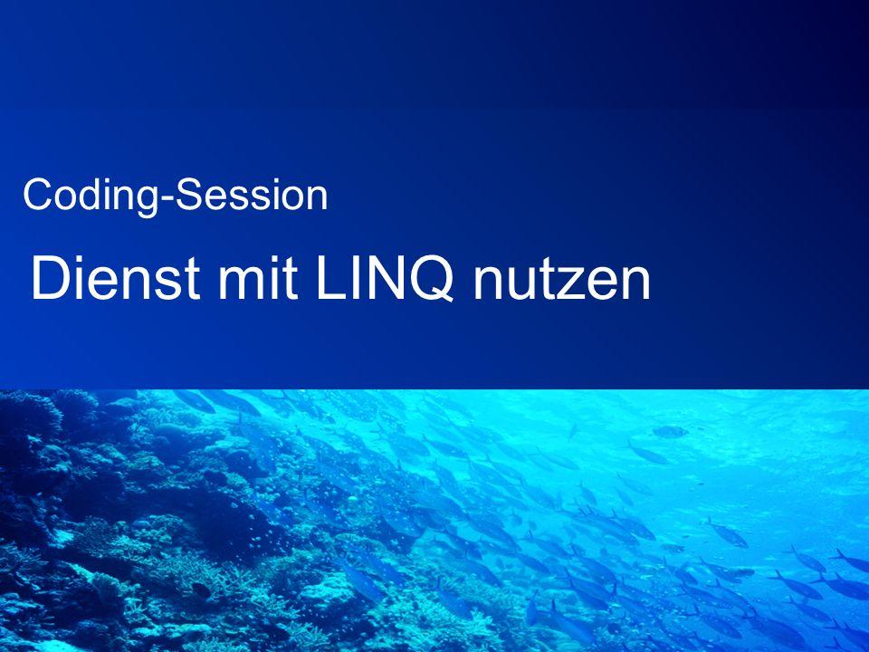 Dienst mit LINQ nutzen Coding-Session