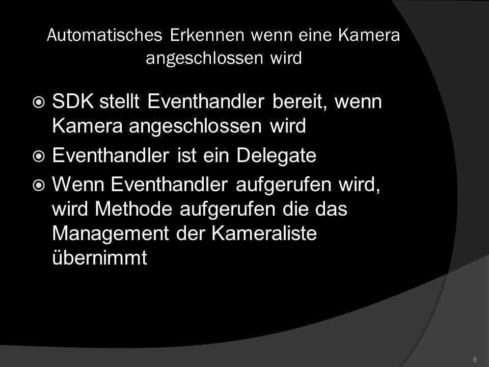 Programmfunktionen Wird eine kompatible Kamera angeschlossen so wird sie automatisch erkannt und der Liste der verfügbaren Kameras hinzugefügt Aus der Liste der Kameras kann eine beliebige Kamera ausgewählt werden Die Anzeige der aktuellen Kameraparameter aktualisiert sich 5