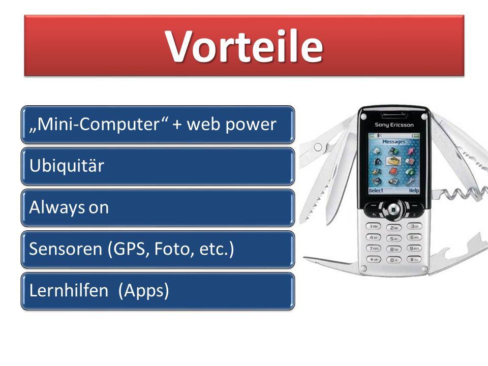 NachteileNachteile Heterogene GeräteBildschirmgröße(n)Verbindung (Wi-Fi/3G)Potentielle KostenAkkuleistung
