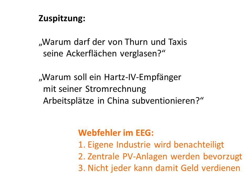 Zuspitzung Zuspitzung: Warum darf der von Thurn und Taxis seine Ackerflächen verglasen? Warum soll ein Hartz-IV-Empfänger mit seiner Stromrechnung Arb