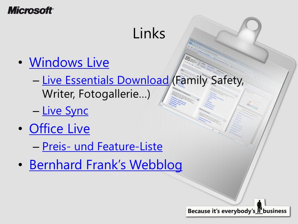 Windows Live – Live Essentials Download (Family Safety, Writer, Fotogallerie…) Live Essentials Download – Live Sync Live Sync Office Live – Preis- und Feature-Liste Preis- und Feature-Liste Bernhard Franks Webblog Links