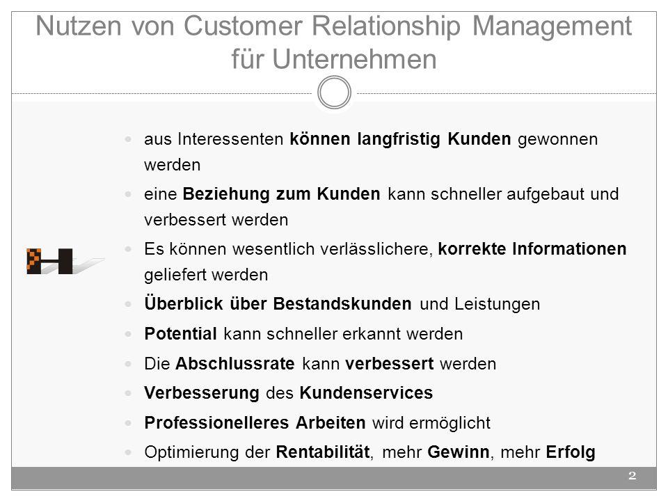 Nutzen von Customer Relationship Management für Unternehmen 2 aus Interessenten können langfristig Kunden gewonnen werden eine Beziehung zum Kunden ka