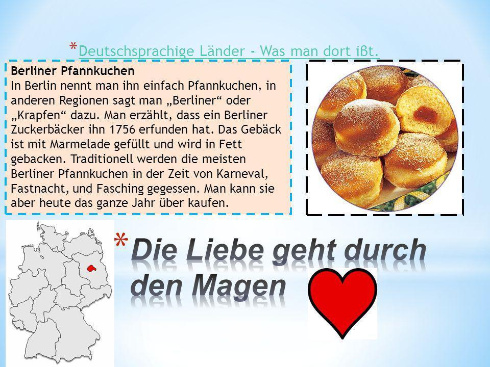 * Deutschsprachige Länder - Was man dort iβt. Deutschsprachige Länder - Was man dort iβt. Berliner Pfannkuchen In Berlin nennt man ihn einfach Pfannku