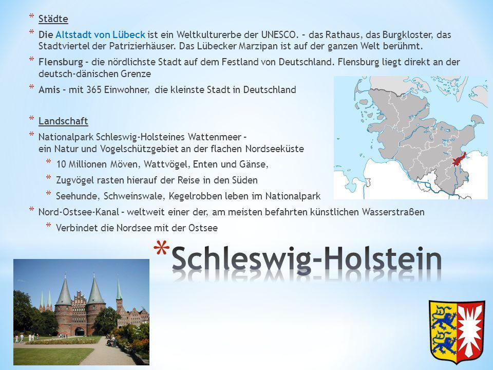 * Städte * Die Altstadt von Lübeck ist ein Weltkulturerbe der UNESCO. – das Rathaus, das Burgkloster, das Stadtviertel der Patrizierhäuser. Das Lübeck