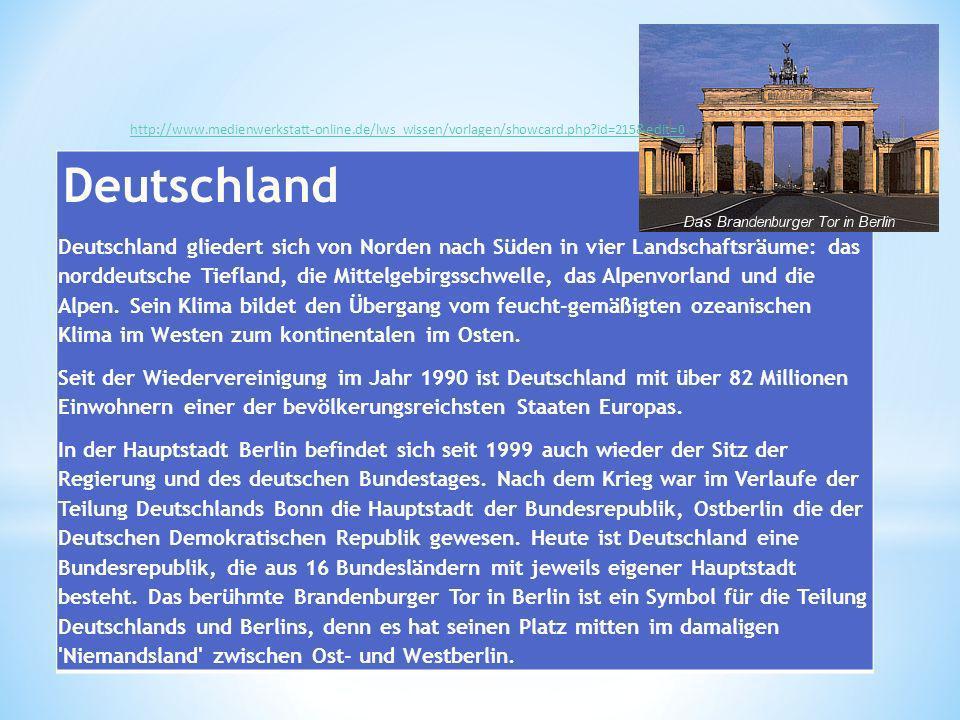Deutschland Deutschland gliedert sich von Norden nach Süden in vier Landschaftsräume: das norddeutsche Tiefland, die Mittelgebirgsschwelle, das Alpenv