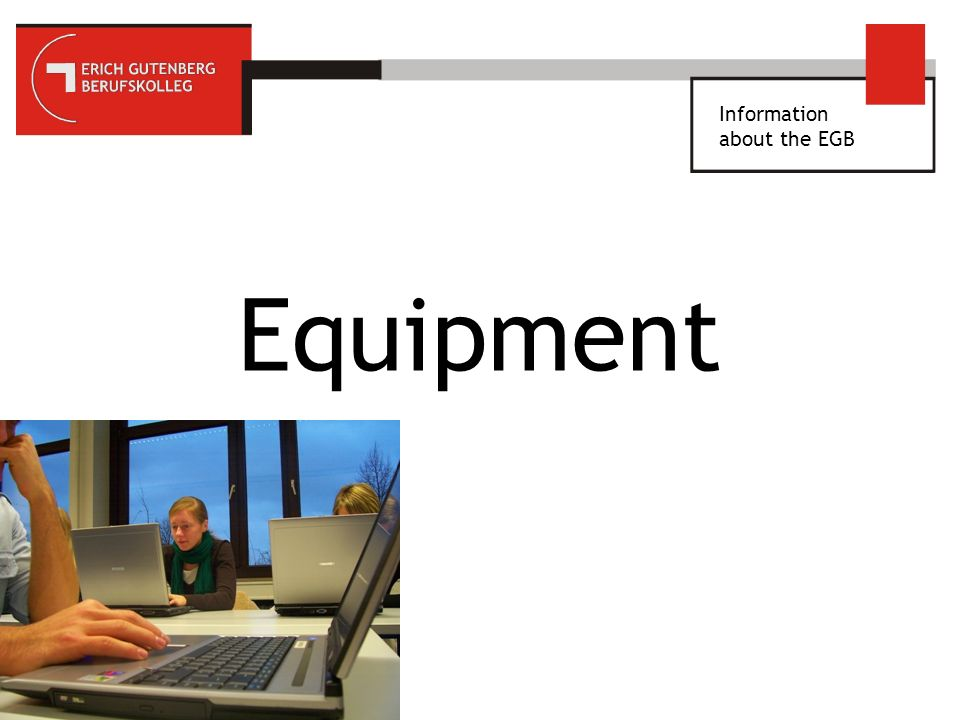 Information about the EGB Equipment