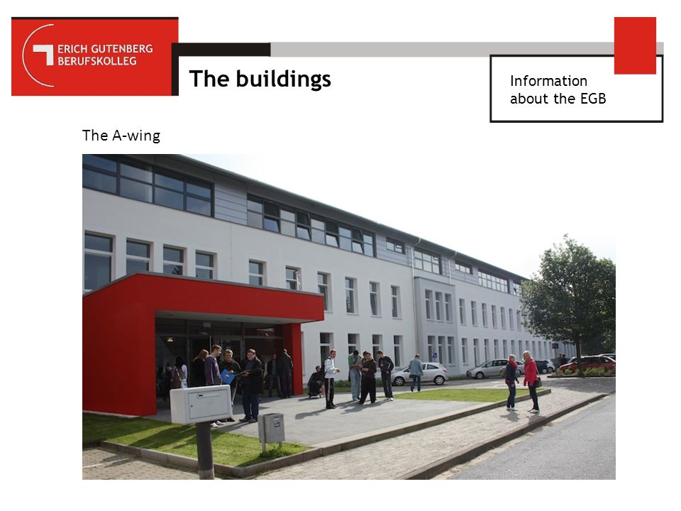 Information about the EGB The buildings The A-wing