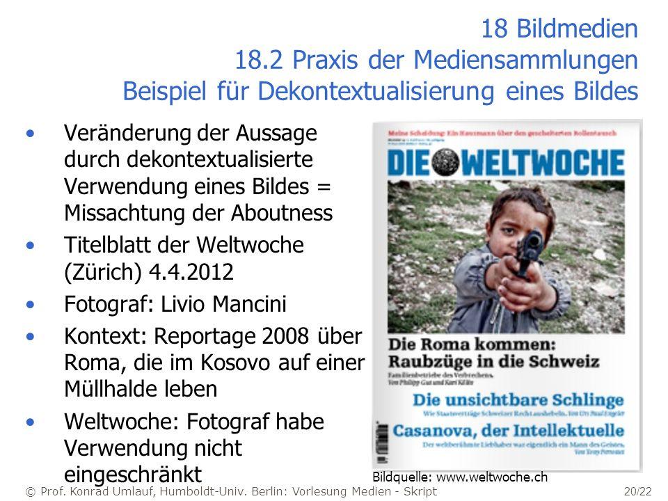 © Prof. Konrad Umlauf, Humboldt-Univ. Berlin: Vorlesung Medien - Skript 20/22 18 Bildmedien 18.2 Praxis der Mediensammlungen Beispiel für Dekontextual