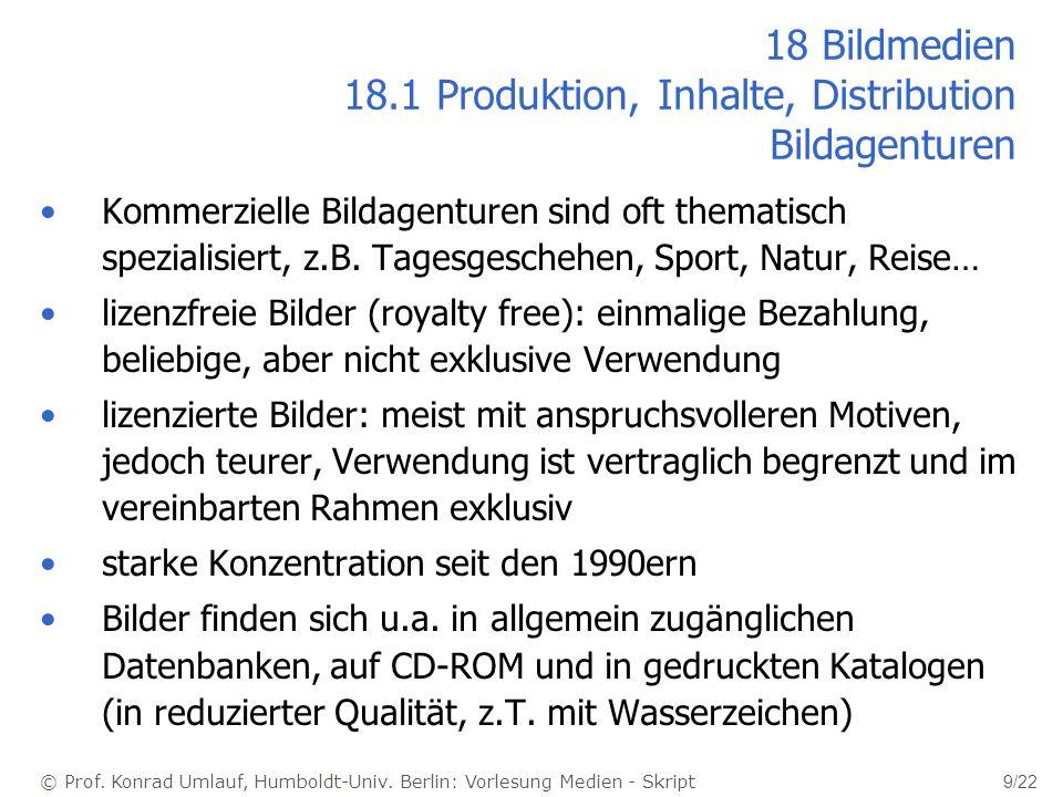 © Prof. Konrad Umlauf, Humboldt-Univ. Berlin: Vorlesung Medien - Skript 9/22 18 Bildmedien 18.1 Produktion, Inhalte, Distribution Bildagenturen Kommer