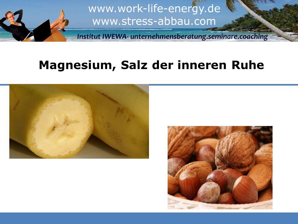 Magnesium, Salz der inneren Ruhe