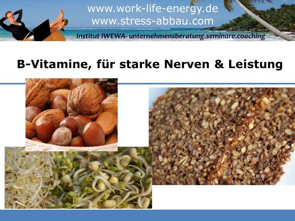B-Vitamine, für starke Nerven & Leistung