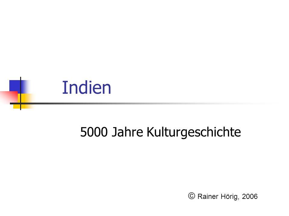 Indien 5000 Jahre Kulturgeschichte Rainer Hörig, 2006
