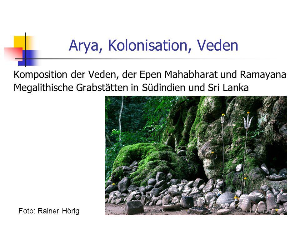 Arya, Kolonisation, Veden Komposition der Veden, der Epen Mahabharat und Ramayana Megalithische Grabstätten in Südindien und Sri Lanka Foto: Rainer Hö