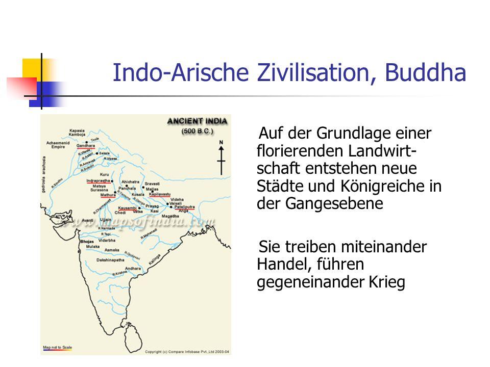 Indo-Arische Zivilisation, Buddha Auf der Grundlage einer florierenden Landwirt- schaft entstehen neue Städte und Königreiche in der Gangesebene Sie t