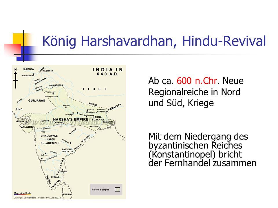 König Harshavardhan, Hindu-Revival Ab ca. 600 n.Chr. Neue Regionalreiche in Nord und Süd, Kriege Mit dem Niedergang des byzantinischen Reiches (Konsta